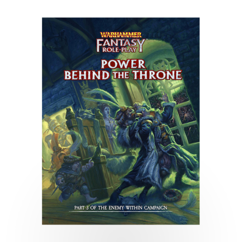 Warhammer Fantasy Roleplay: Enemy Within - Volume 3: Power Behind the Throne
