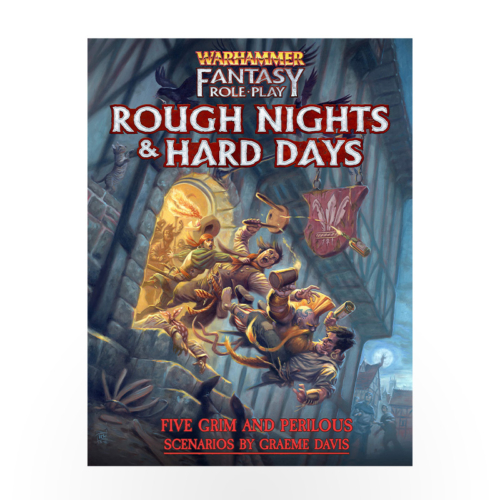 Warhammer Fantasy Roleplay - Rough Nights and Hard Days